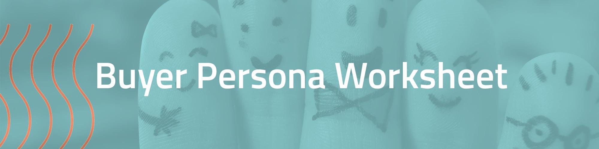 Buyer Persona Worksheet_Header.jpg